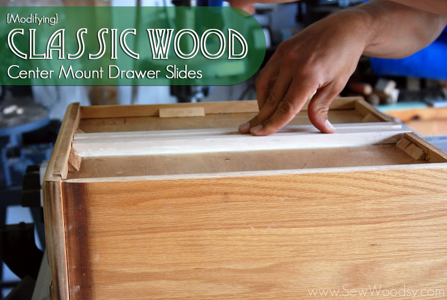 Replacement Drawer Slides >> Modifying Classic Wood Center Mount Drawer Slides Sew Woodsy