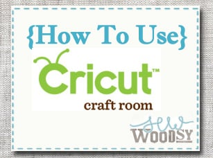 {How to use} Cricut Craft Room