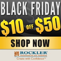 Black Friday/Cyber Monday Special from Rockler.com: $10 off $50 for a limited time only