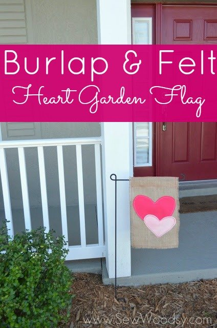 Guest Post From SewWoodsy.com Burlap U0026 Felt Heart Garden Flag #sewing #DIY