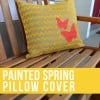 Painted Spring Pillow Cover from SewWoodsy.com
