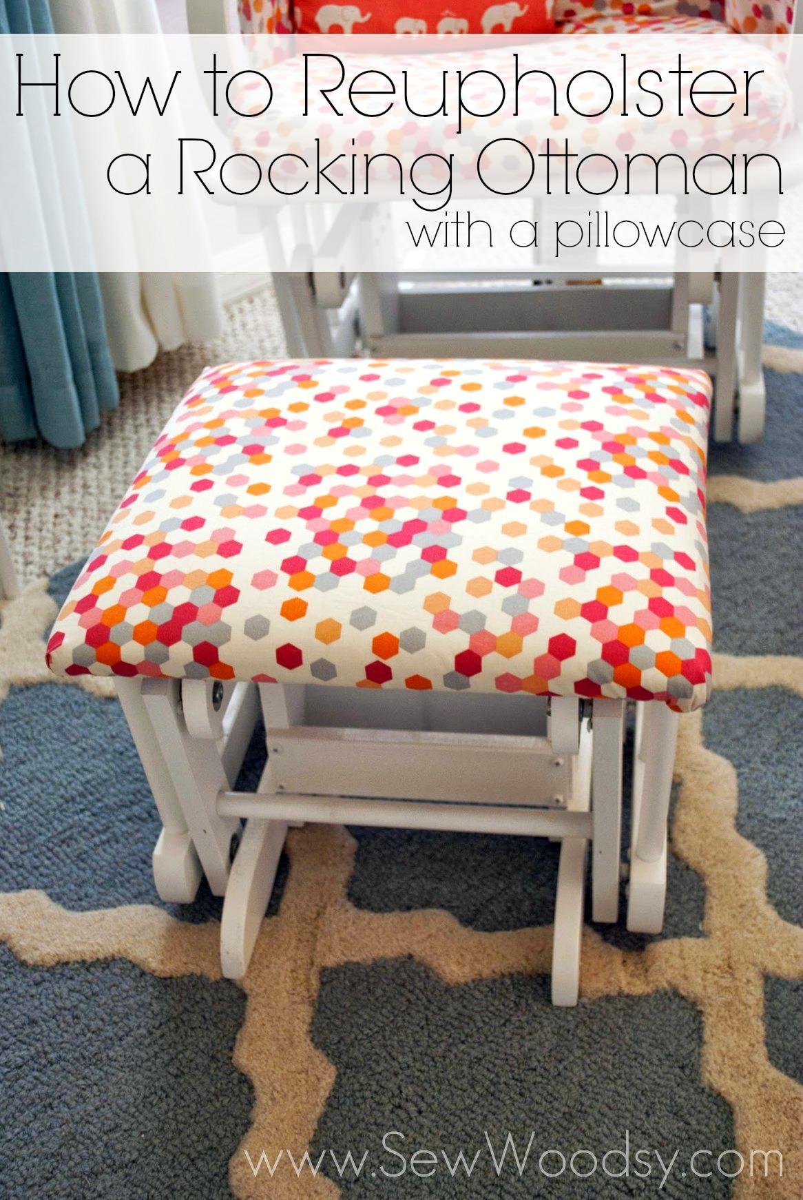 How to Reupholster a Rocking Ottoman with a Pillowcase from SewWoodsy.com #nursery #diy #reupholster