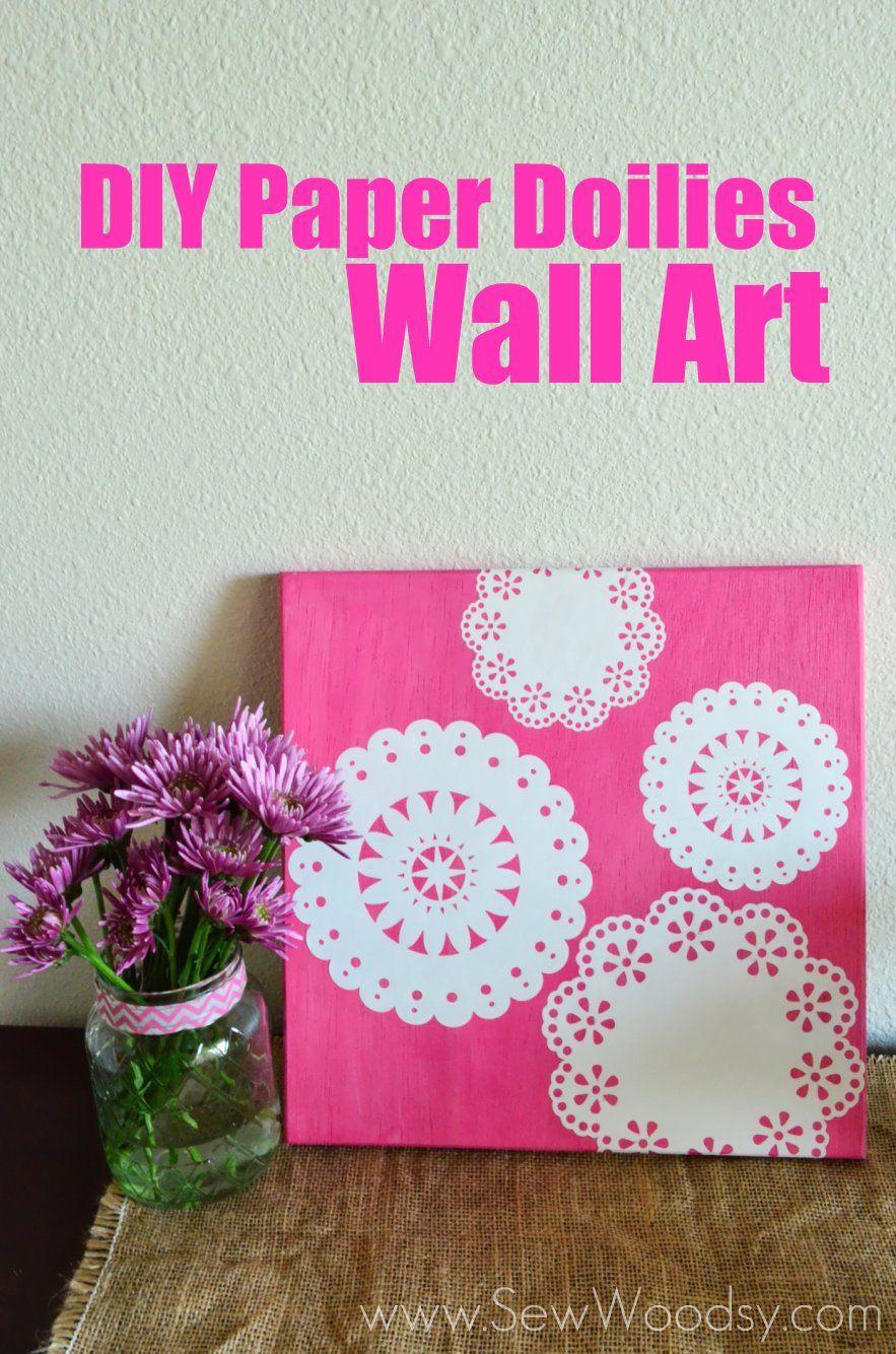 Diy Paper Doilies Wall Art Sew Woodsy