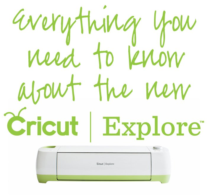 Everything You Need to Kknow about the new Cricut Explore