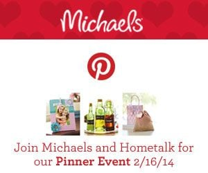 Join Michaels and Hometalk for our Pinner Event 2/16/2014
