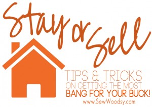 stay or sell tips & tricks from @Homesdotcom and SewWoodsy.com