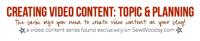 Creating Video Content: Topic & Planning