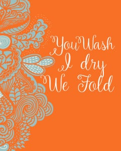 You Wash I Dry We Fold Printable #CleanHappy