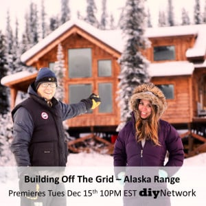DIY Network Premiere – Building Off the Grid Alaska Range