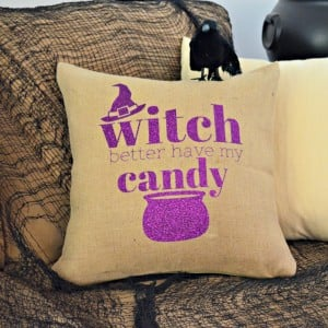 """Witch Better Have My Candy"" Halloween Pillow"